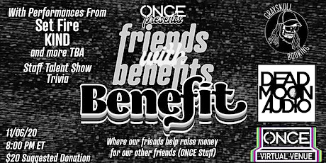 Friends with Benefits BENEFIT x OVV, Grayskull Booking, Dead Moon Audio tickets