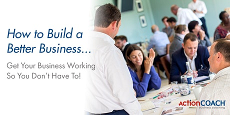 The 6 Steps To A Better Business - Seminar tickets