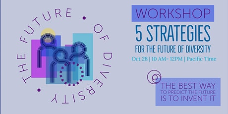 DESIGN THE FUTURE WORKSHOP: 5 Strategies for the Future of Diversity tickets