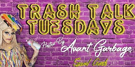 """""""Trash Talk"""" Tuesday's with Drag Host: Avant Garbage! tickets"""