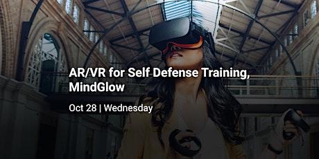 AR/VR for Self Defense Training, MindGlow tickets