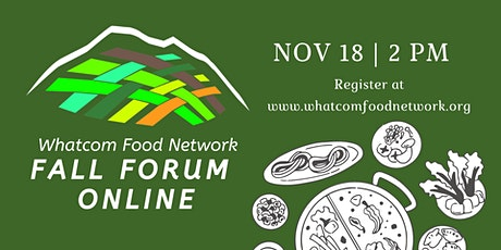 Whatcom Food Network FALL FORUM ONLINE tickets