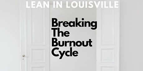Lean In Louisville: Breaking the Burnout Circle tickets
