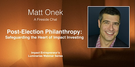 Post-Election Philanthropy: Safeguarding the Heart of Impact Investing tickets
