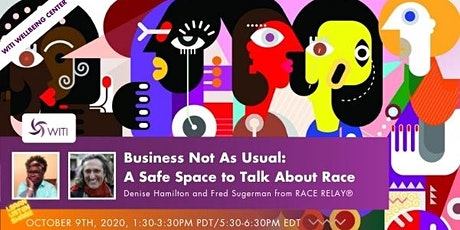 BUSINESS NOT AS USUAL: A SAFE SPACE TO TALK ABOUT RACE tickets