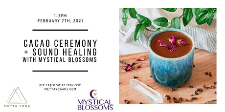 Cacao Ceremony + Sound Healing with Mystical Blossoms tickets