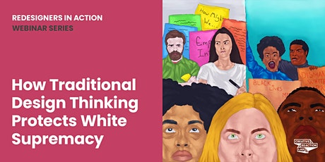 How Traditional Design Thinking Protects White Supremacy tickets