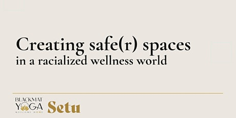 Creating Safe(r) Spaces: in a racialized wellness world tickets