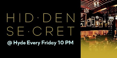 Hidden Secret  @ Hyde tickets