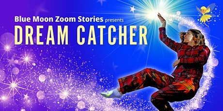 Dream Catcher - Evening and Weekend Performances tickets
