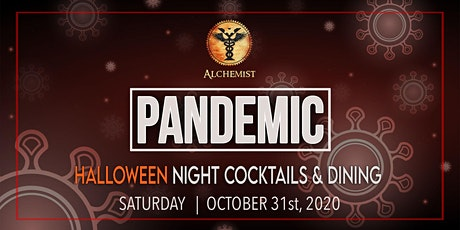 PANDEMIC | Halloween Cocktails and Dining at Alchemist tickets