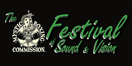 The Mystic Boxing Commission Festival of Sound & Vision tickets