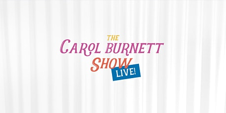 The Carol Burnett Show Live tickets