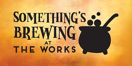 Something's Brewing at The Works tickets