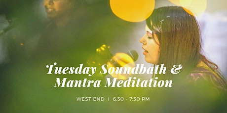 Tuesday Soundbath & Mantra Meditation West End, 10th November tickets