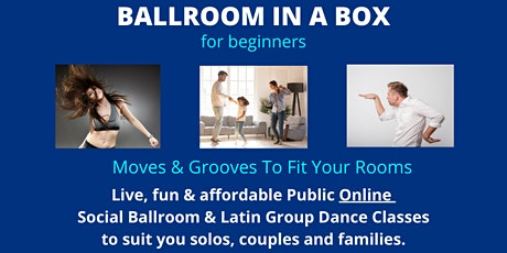 BALLROOM IN A BOX - Moves & grooves to fit your rooms. tickets