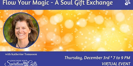 Flow Your Magic - A Soul Gift Exchange tickets