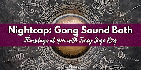 Nightcap: Gong Sound Bath tickets