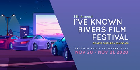9th Annual I've Known Rivers Film Festival of of Arts, Culture & Education tickets