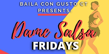 Dame Salsa  Fridays + Saturday Editions tickets