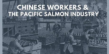 Chinese Workers & the Pacific Salmon Canning Industry tickets