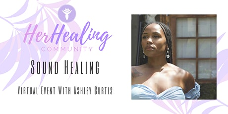 HerHealing Community: Sound Healing with Ashley Curtis tickets