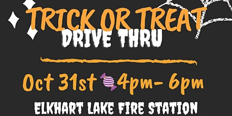 Trick or Treat Drive Through, at the Elkhart Lake Fire Station! tickets