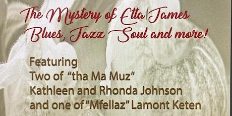 The Mystery of Etta James with Kathleen Johnson tickets