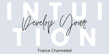 Intuitive Development Classes - Trance Channeled - Evenings tickets