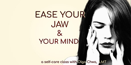 Ease Your Jaw and Your Mind - December tickets