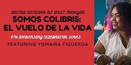 Somos Colibris: El Vuelo de la Vida - LNWM 6th Anniversary Celebration tickets