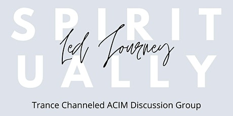 Trance Channeled ACIM Discussion Group - Synergistic Events - FREE tickets