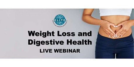 Weight Loss & Digestive Health: Live Webinar tickets
