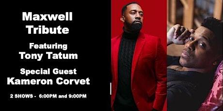 Maxwell Tribute | Featuring Tony Tatum | Sp. Guest Kameron Corvet tickets