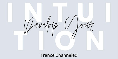 Trance Channeled Intuitive Development - Synergistic Events - 12pm EST tickets