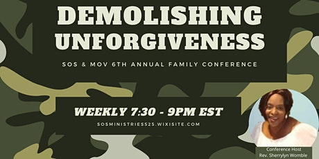 SOS & MOV 6th Annual Family Conference: DEMOLISHING UNFORGIVENESS tickets