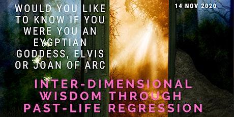 Inter-Dimensional Wisdom Through Past-Life Regression (Nov 2020) tickets