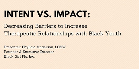 Intent vs. Impact:  Decreasing Barriers to Incre... (1.5 APPROVED CEUs). tickets