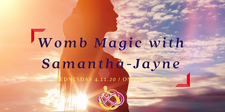 Womb Magic with Samantha-Jayne tickets