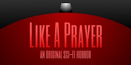 """Like A Prayer"" Sci-Fi Horror: Live Script Reading tickets"
