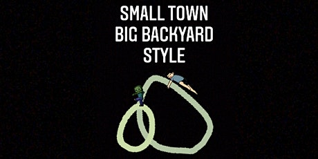 Small Town Big Backyard Style tickets