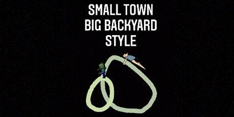 Small Town Big Backyard Style tickets