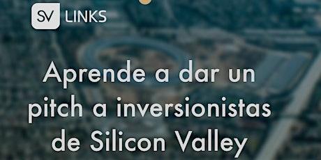 Aprende a dar un pitch a inversionistas de Silicon Valley. entradas