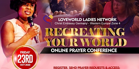 RECREATING YOUR WORLD ONLINE PRAYER CONFERENCE FOR LADIES tickets