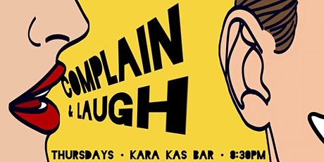 Complain & Laugh! - Free Entry Comedy Show tickets