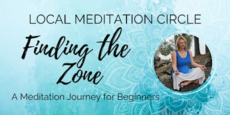 Finding the Zone - Meditation for Beginners tickets