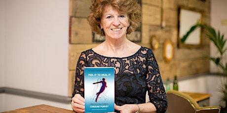 Caroline Purvey - Feel It to Heal It - Book Launch tickets