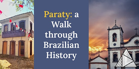 LIVE ONLINE TOUR: Paraty - a Walk through Brazilian History tickets