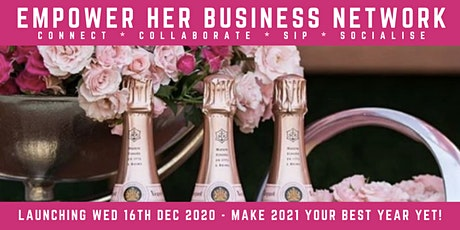 EMPOWER HER BUSINESS NETWORK - LAUNCH EVENT tickets