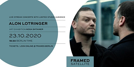 EVENT FRAMED SATELLITE/ MUSIC: Alon Lotringer, ART: Noga Shtainer Tickets